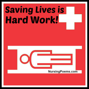 Saving Lives is Hard Work!